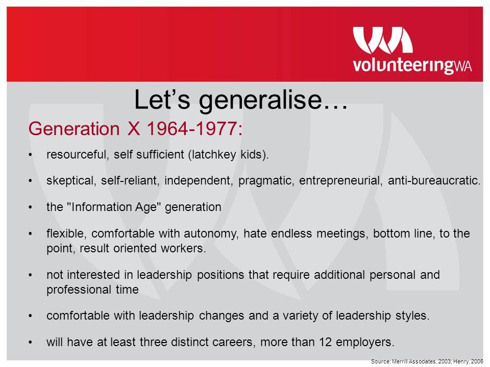 Let's generalise… Generation X 1964-1977: