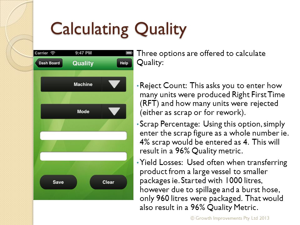 Calculating Quality Three options are offered to calculate Quality: