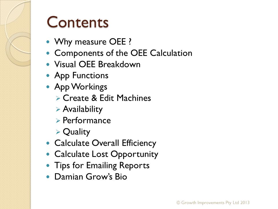 Contents Why measure OEE Components of the OEE Calculation