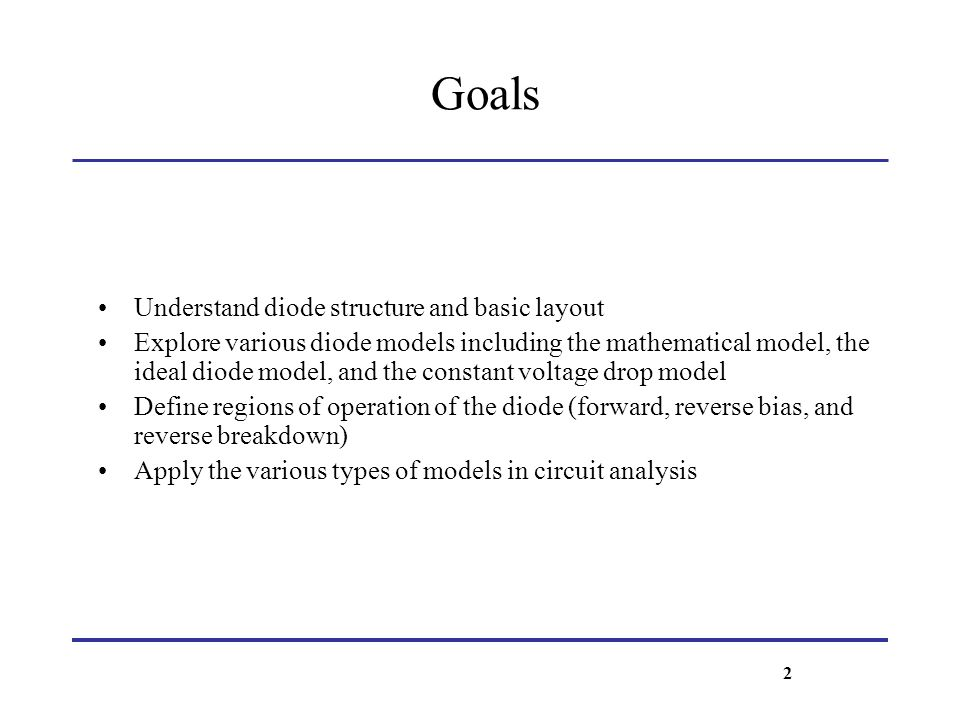 Goals Understand diode structure and basic layout