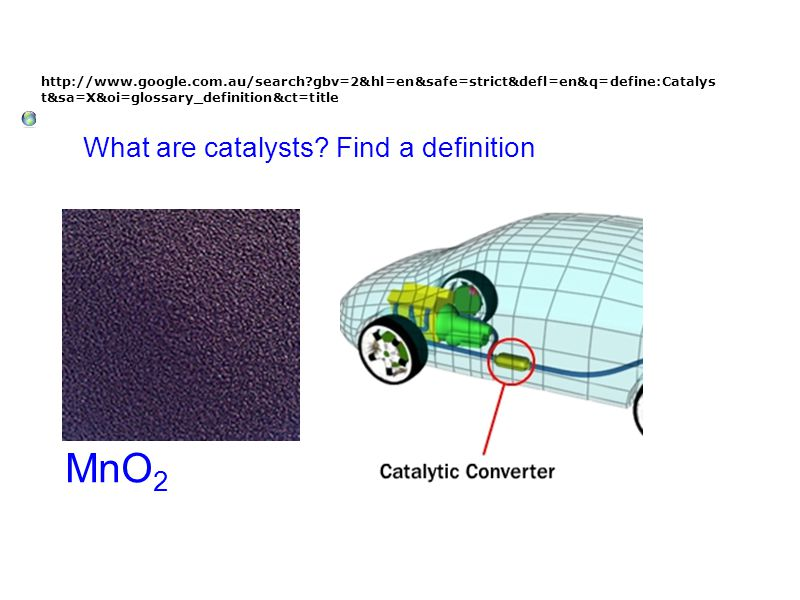 MnO2 What are catalysts Find a definition