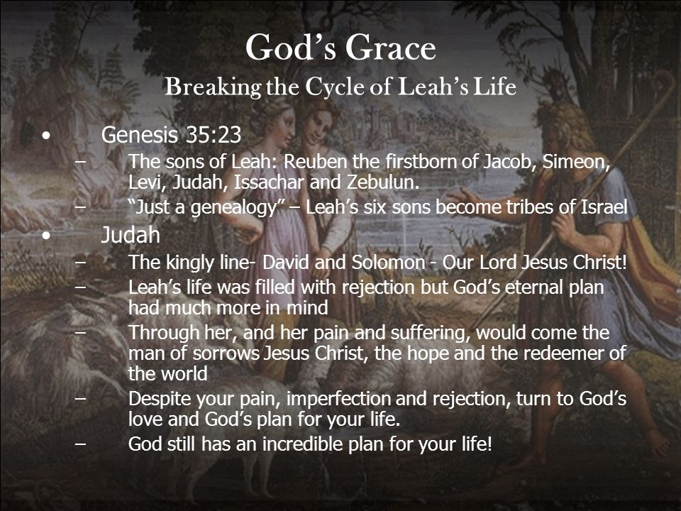 God's Grace Breaking the Cycle of Leah's Life