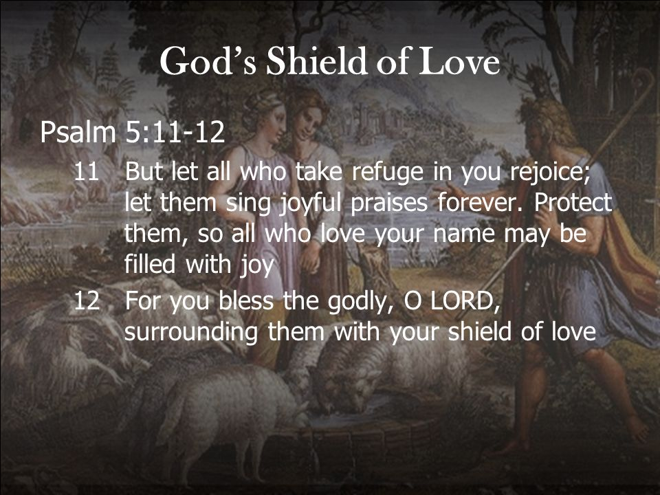 God's Shield of Love Psalm 5:11-12