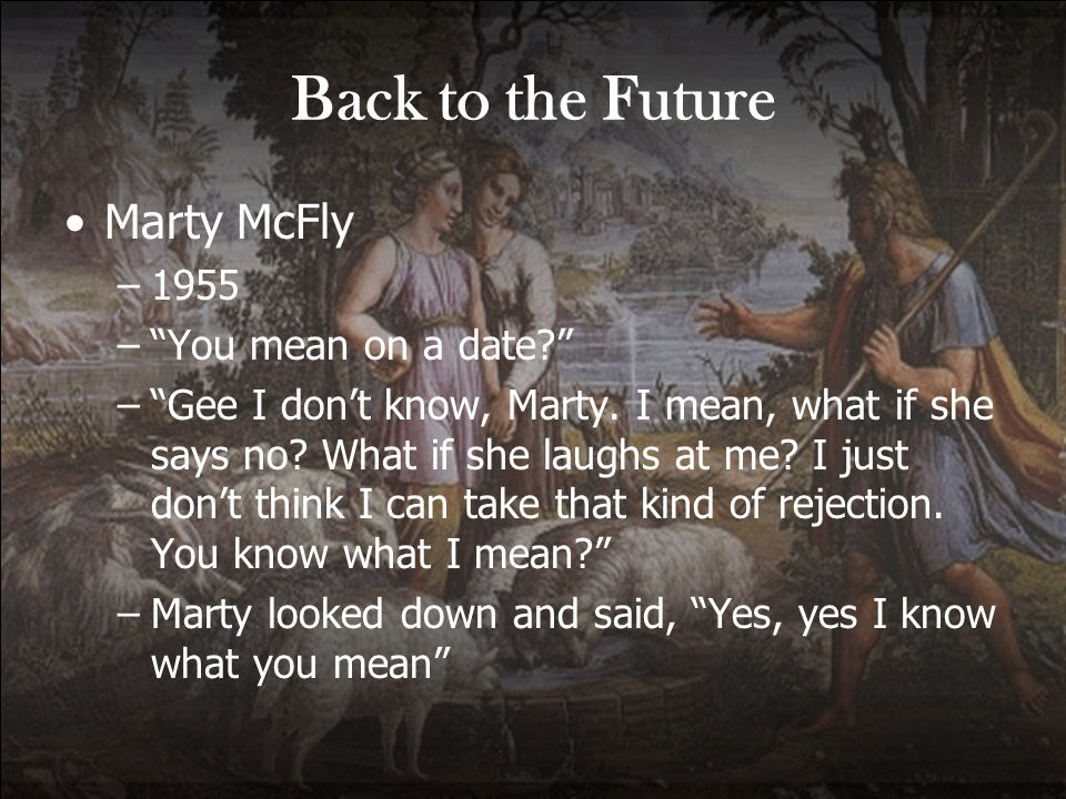 Back to the Future Marty McFly 1955 You mean on a date