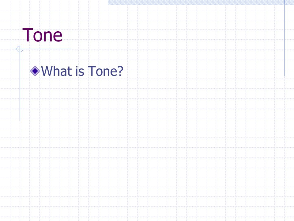 Tone What is Tone