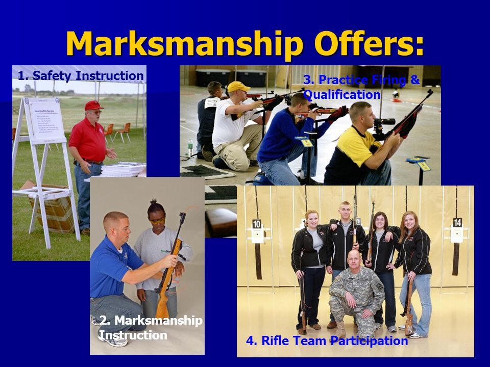 Marksmanship Offers: 1. Safety Instruction