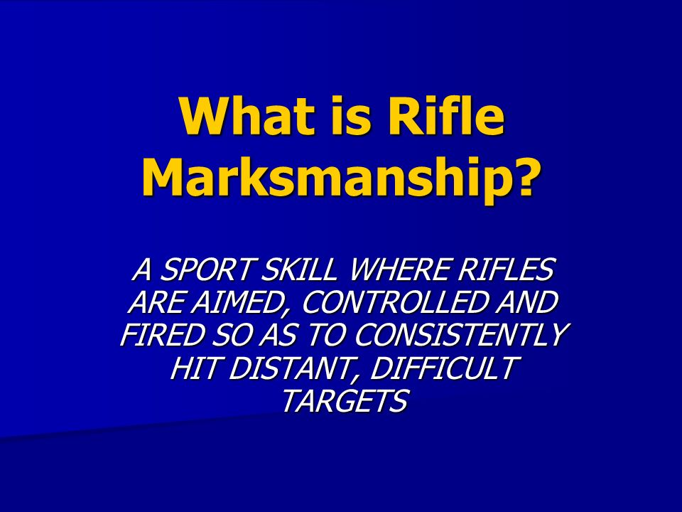 What is Rifle Marksmanship