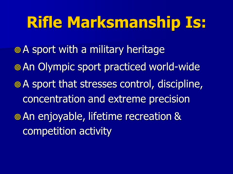 Rifle Marksmanship Is: