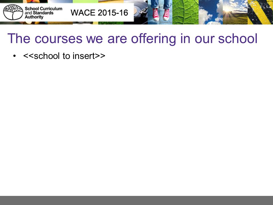 The courses we are offering in our school