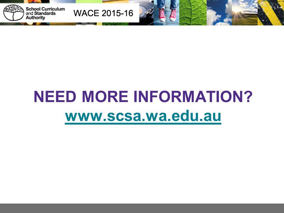 NEED MORE INFORMATION www.scsa.wa.edu.au