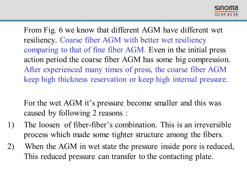 From Fig. 6 we know that different AGM have different wet resiliency
