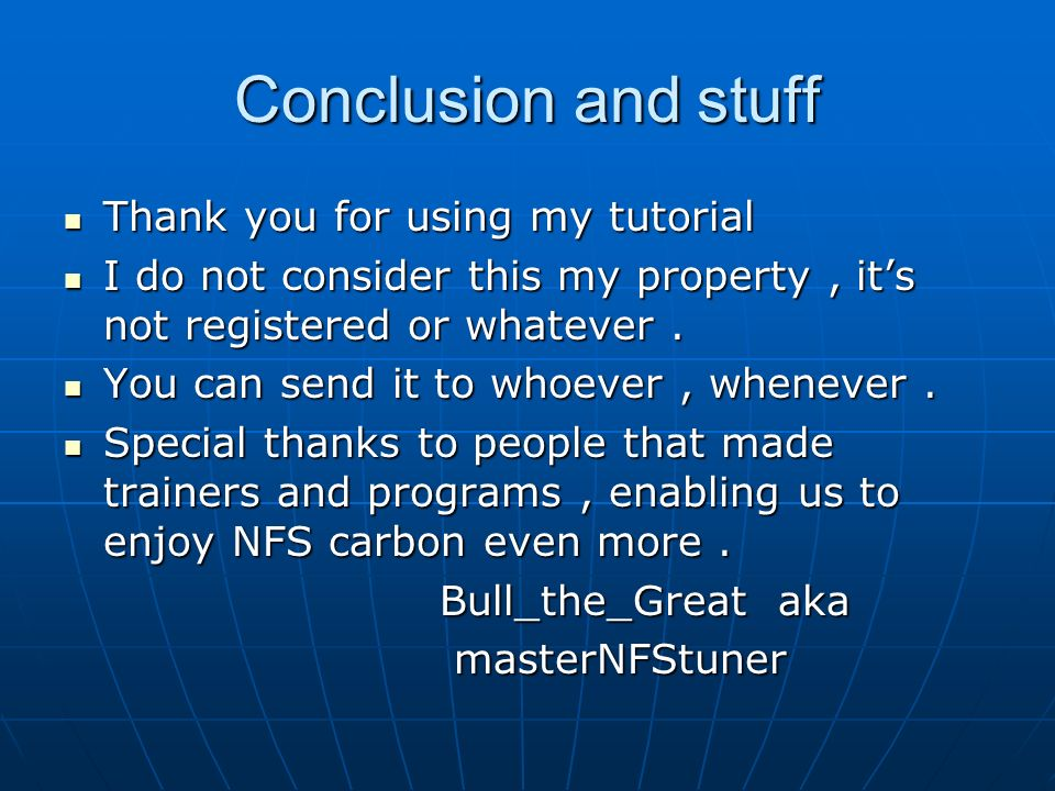 Conclusion and stuff Thank you for using my tutorial