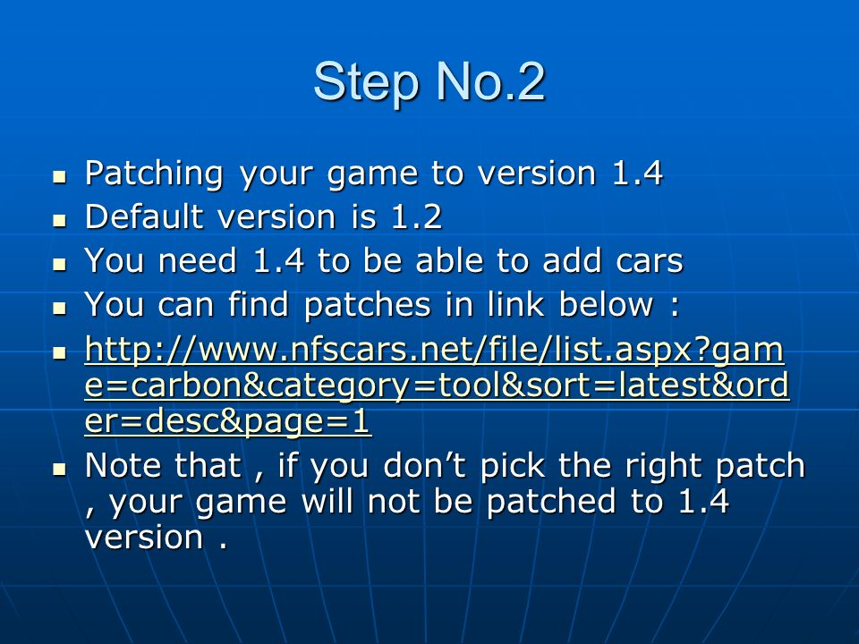 Step No.2 Patching your game to version 1.4 Default version is 1.2