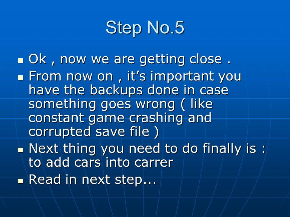 Step No.5 Ok , now we are getting close .