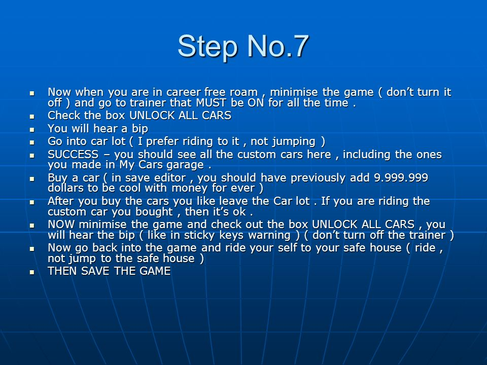 Step No.7 Now when you are in career free roam , minimise the game ( don't turn it off ) and go to trainer that MUST be ON for all the time .