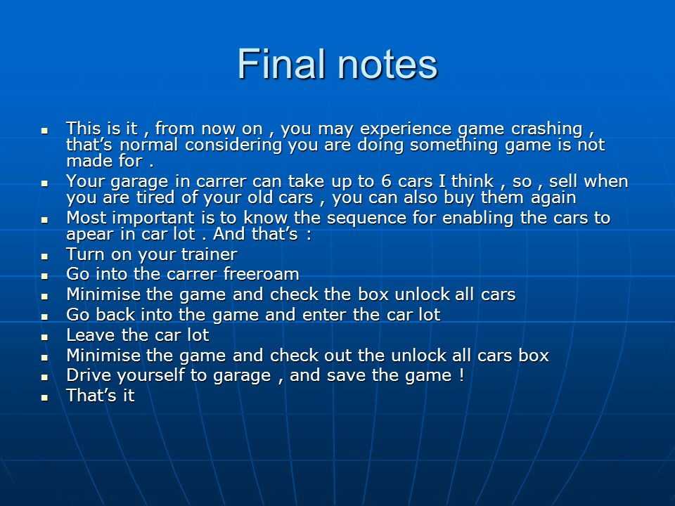 Final notes This is it , from now on , you may experience game crashing , that's normal considering you are doing something game is not made for .