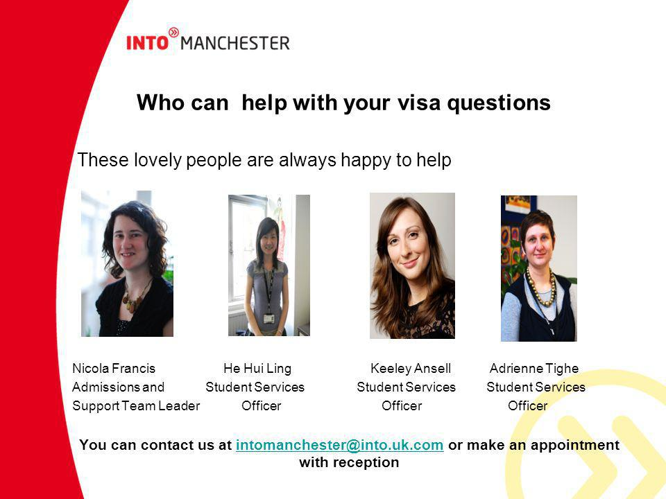 Who can help with your visa questions
