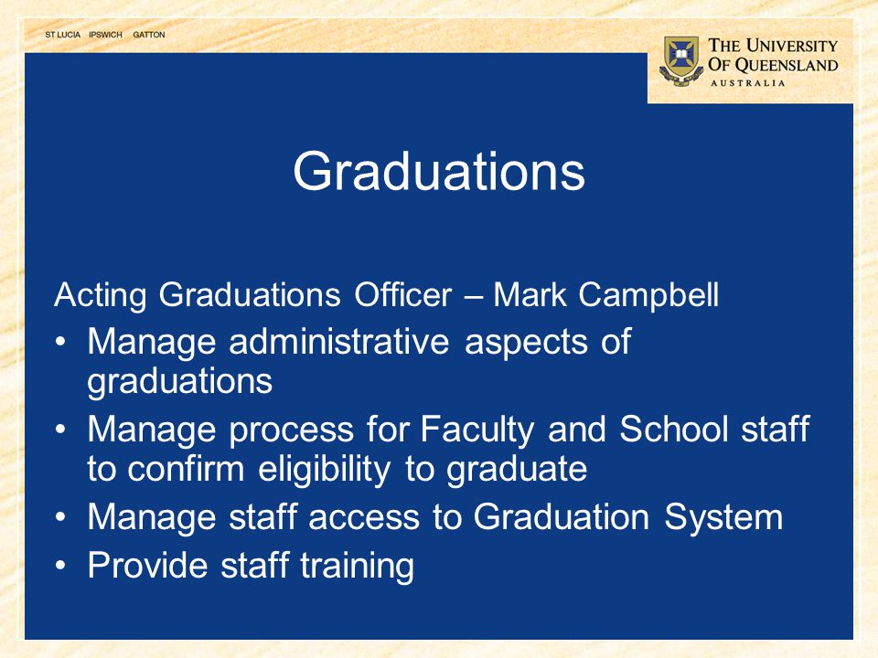 Graduations Manage administrative aspects of graduations