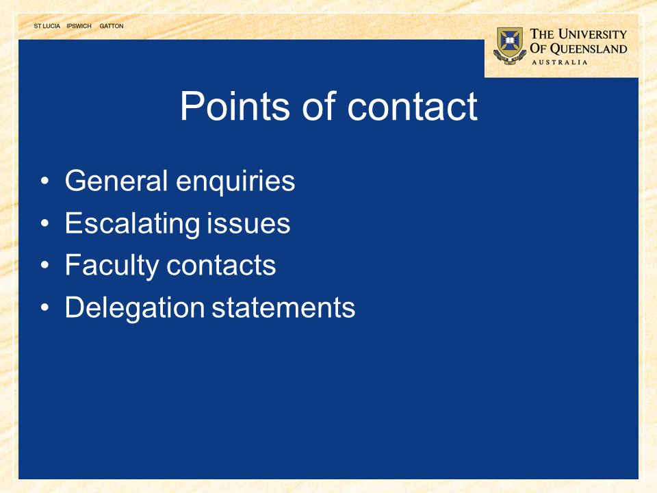 Points of contact General enquiries Escalating issues Faculty contacts