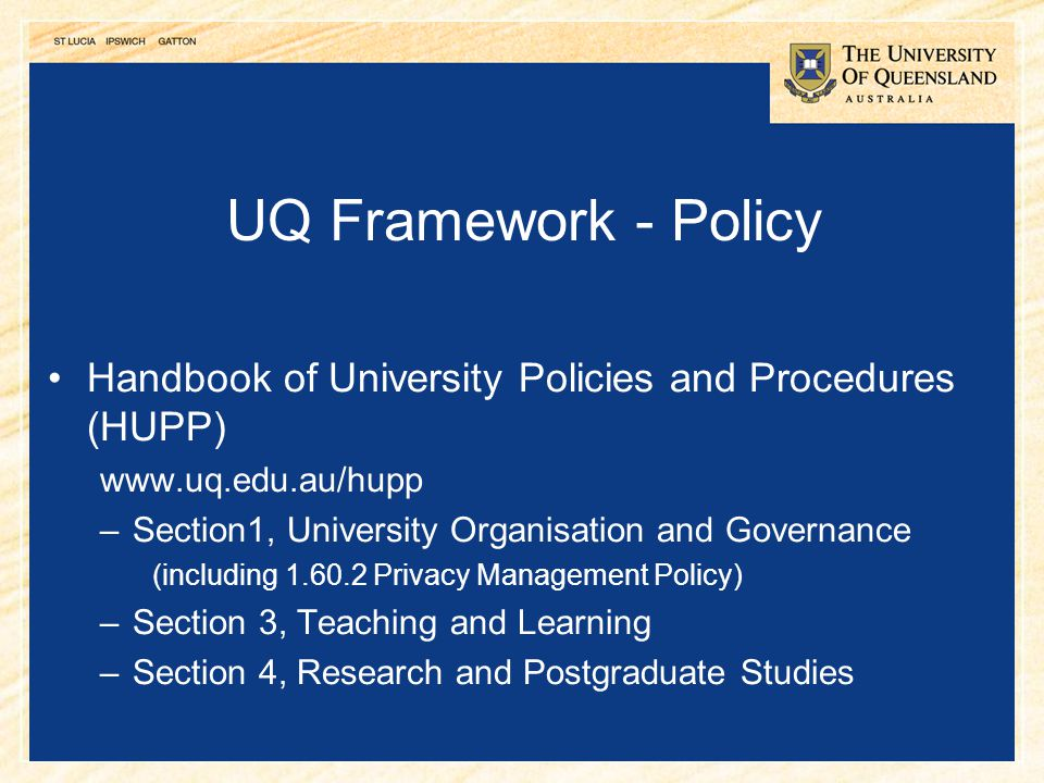 UQ Framework - Policy Handbook of University Policies and Procedures (HUPP)   Section1, University Organisation and Governance.