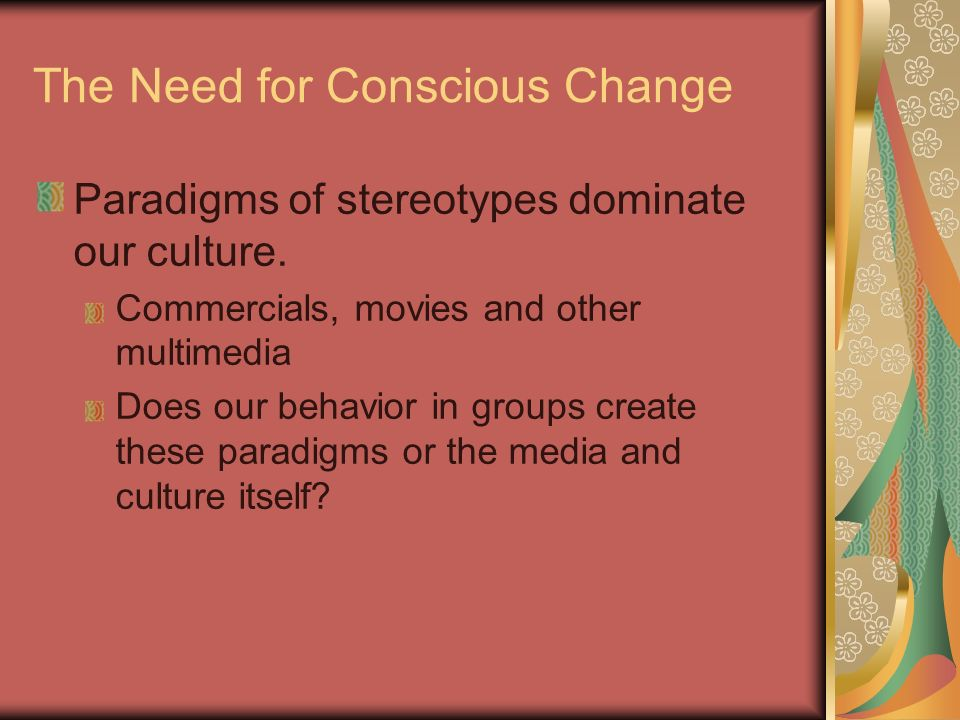 The Need for Conscious Change