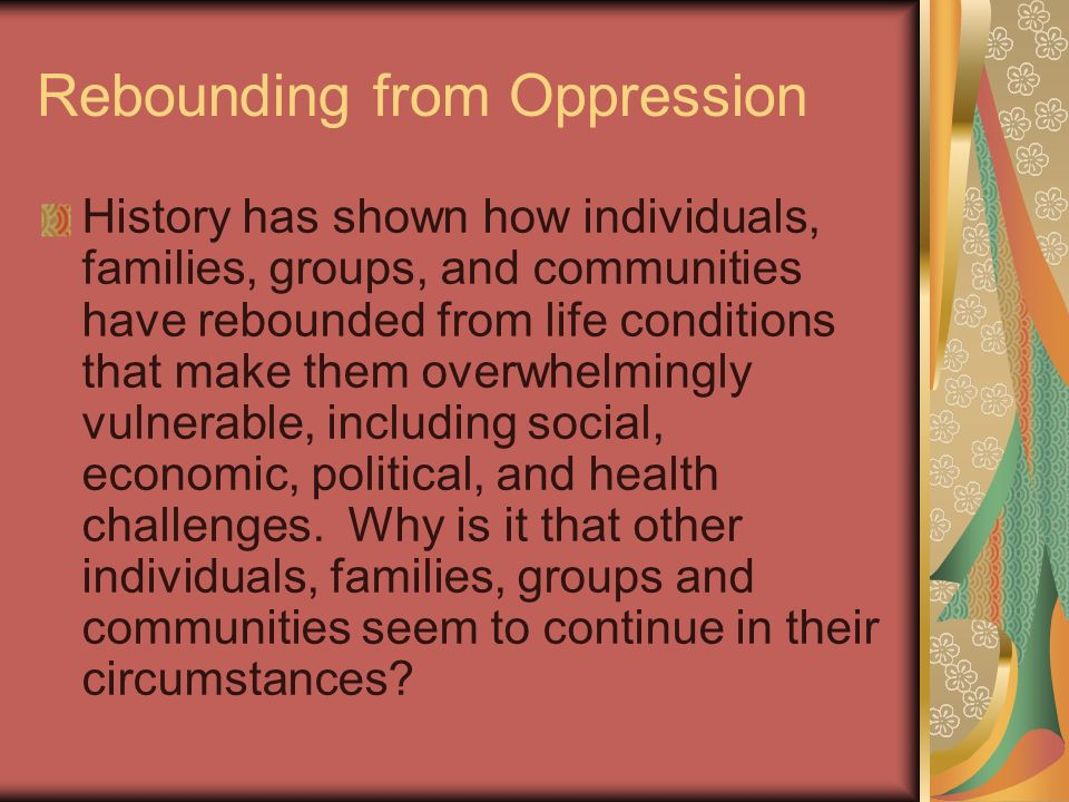 Rebounding from Oppression