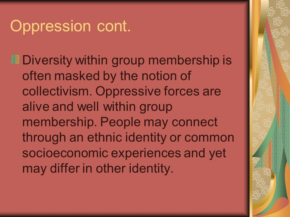 Oppression cont.