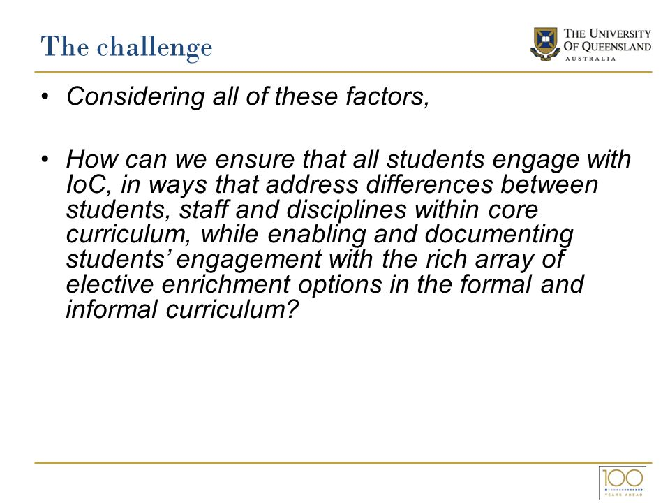 The challenge Considering all of these factors,