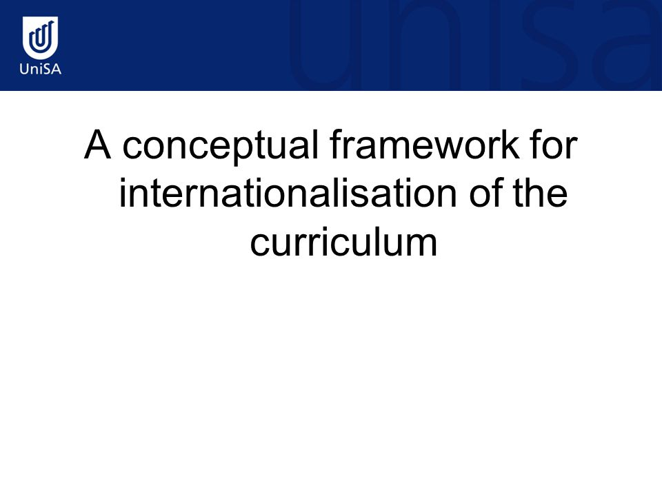 A conceptual framework for internationalisation of the curriculum