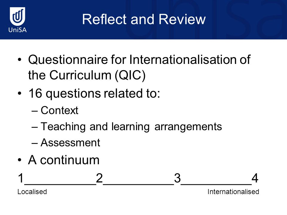 Reflect and Review Questionnaire for Internationalisation of the Curriculum (QIC) 16 questions related to: