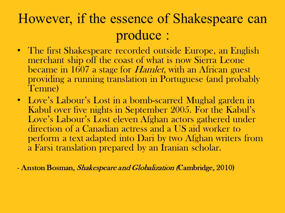 However, if the essence of Shakespeare can produce :