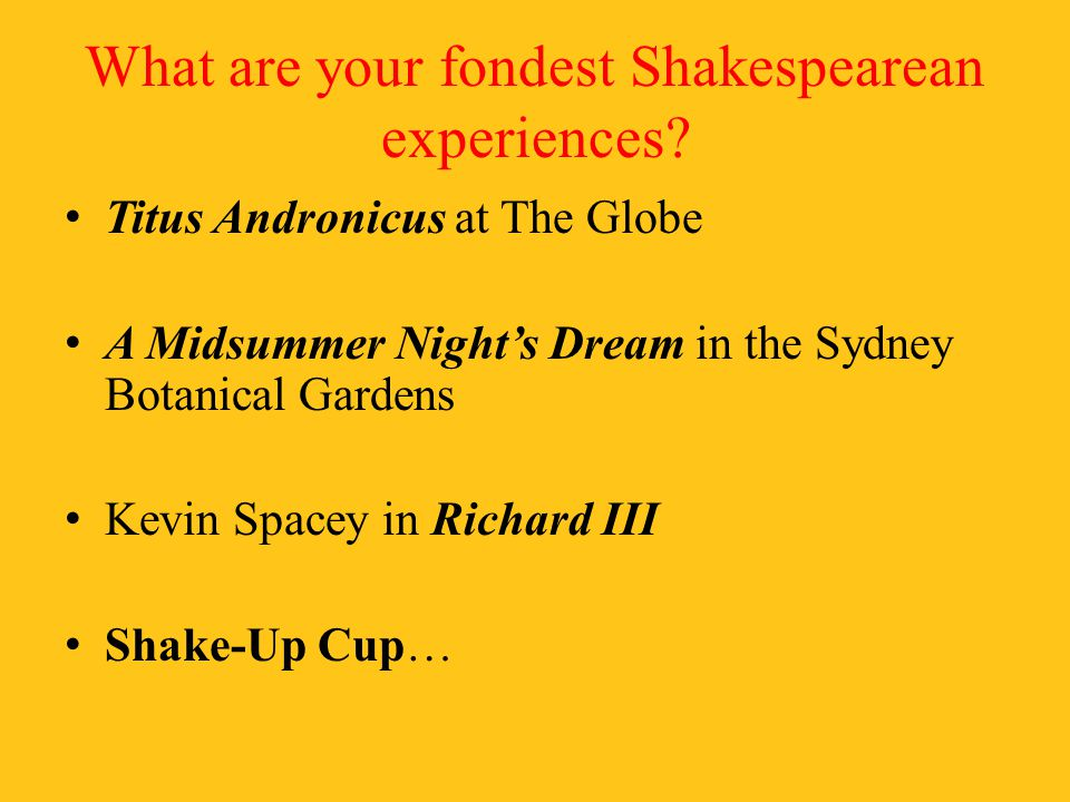 What are your fondest Shakespearean experiences