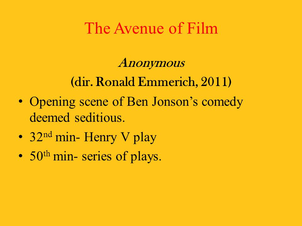 The Avenue of Film Anonymous (dir. Ronald Emmerich, 2011)