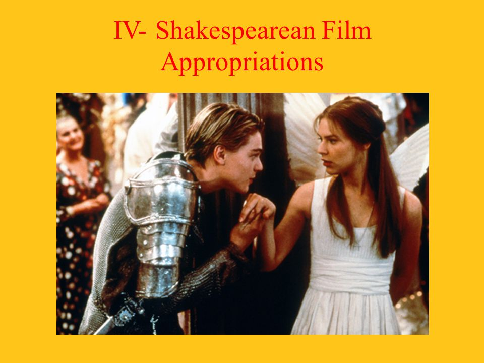 IV- Shakespearean Film Appropriations