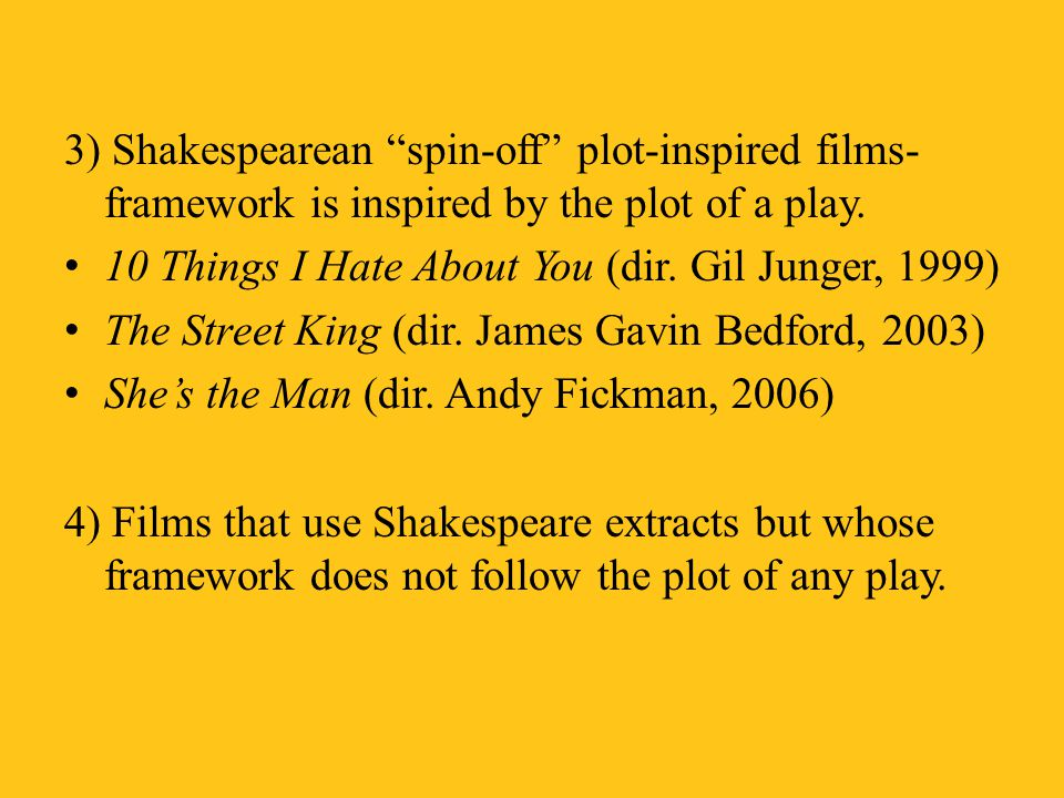3) Shakespearean spin-off plot-inspired films- framework is inspired by the plot of a play.