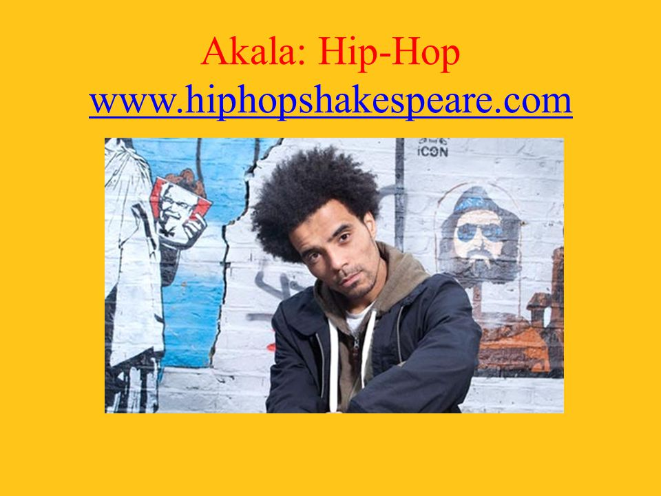 Akala: Hip-Hop www.hiphopshakespeare.com