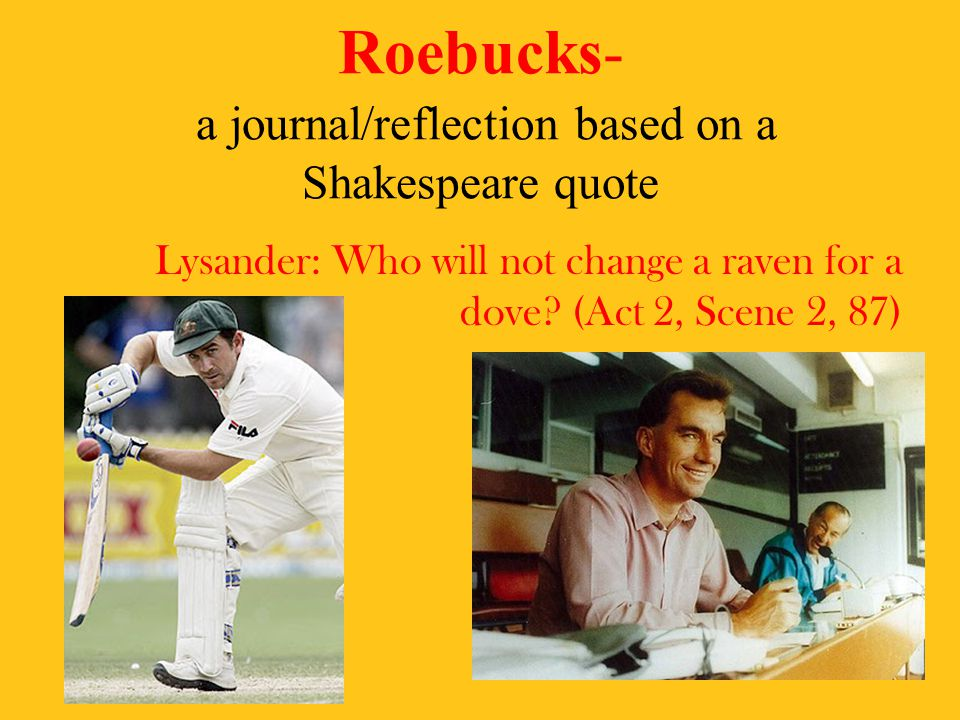 Roebucks- a journal/reflection based on a Shakespeare quote
