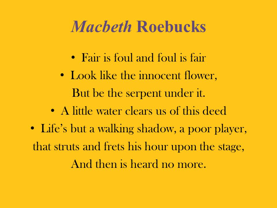 Macbeth Roebucks Fair is foul and foul is fair