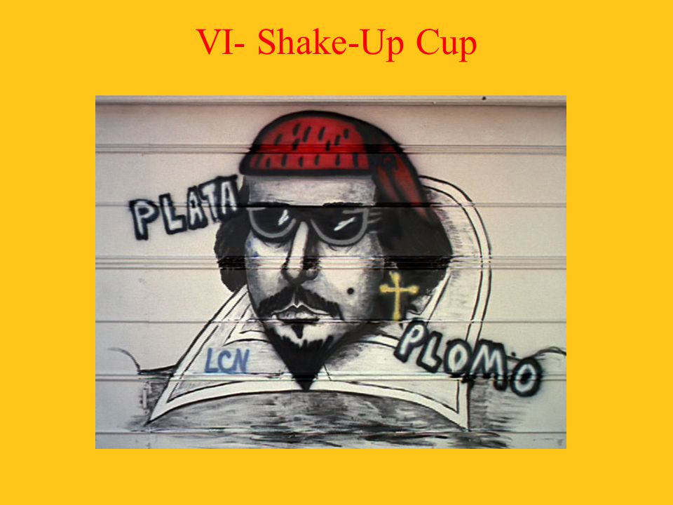 VI- Shake-Up Cup