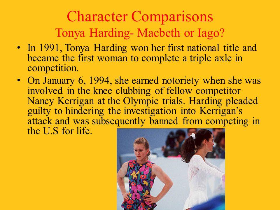 Character Comparisons Tonya Harding- Macbeth or Iago