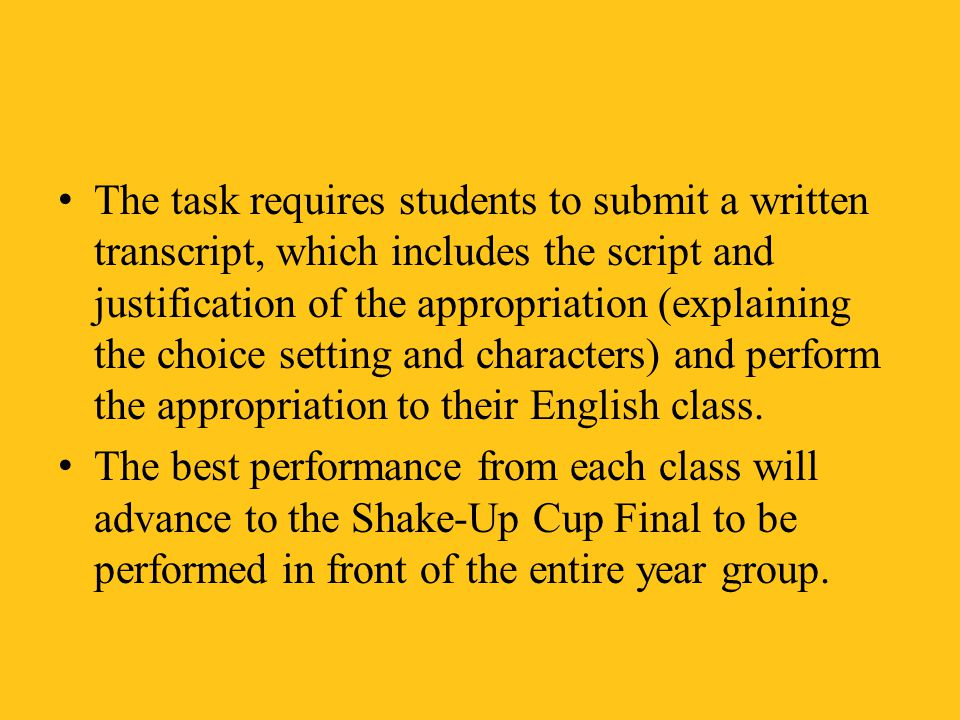 The task requires students to submit a written transcript, which includes the script and justification of the appropriation (explaining the choice setting and characters) and perform the appropriation to their English class.