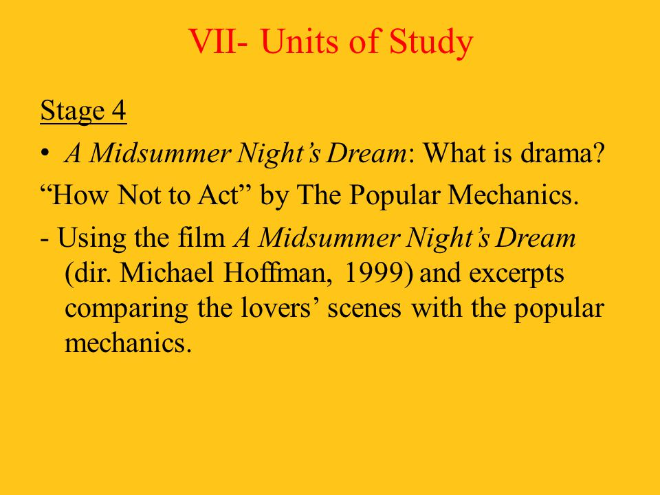 VII- Units of Study Stage 4 A Midsummer Night's Dream: What is drama