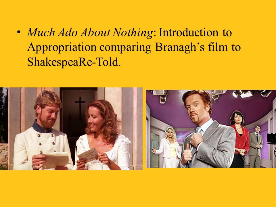 Much Ado About Nothing: Introduction to Appropriation comparing Branagh's film to ShakespeaRe-Told.