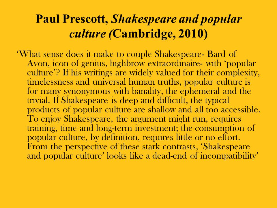 Paul Prescott, Shakespeare and popular culture (Cambridge, 2010)