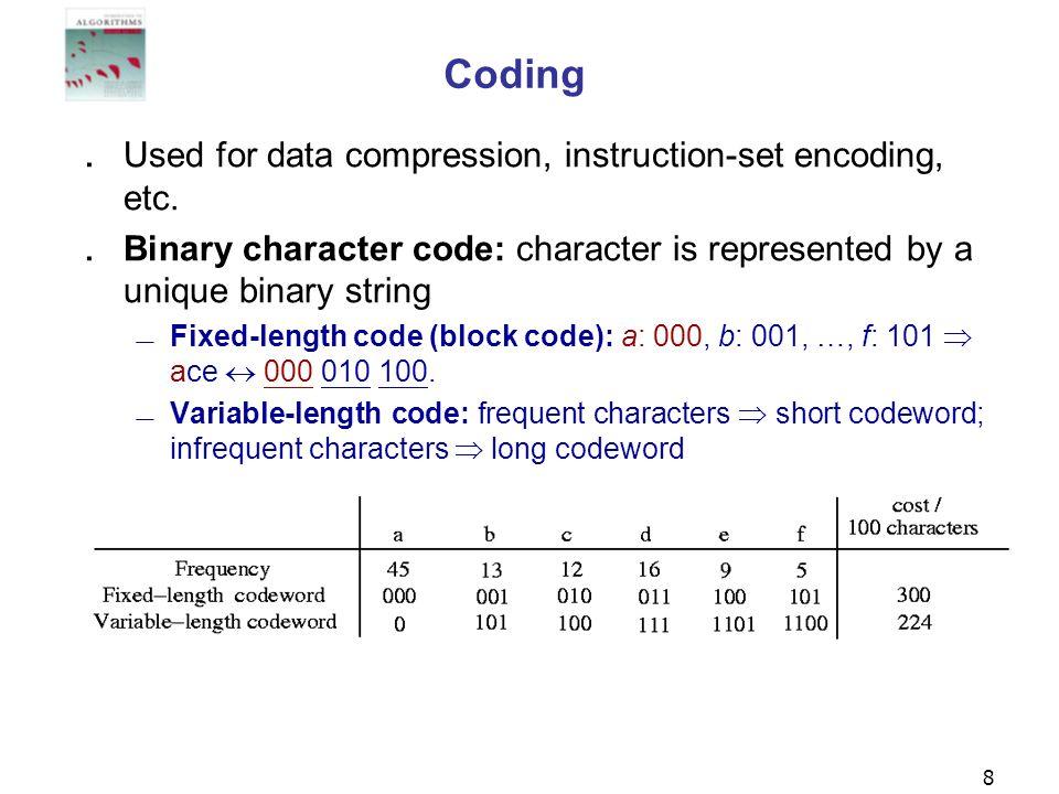 Coding Used for data compression, instruction-set encoding, etc.