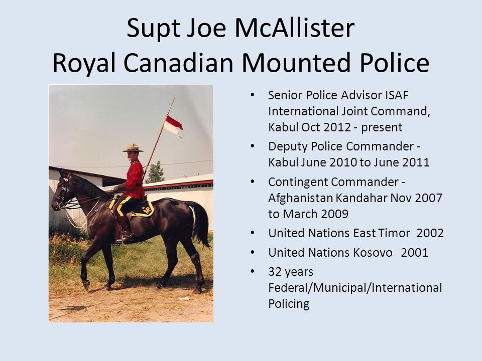 Supt Joe McAllister Royal Canadian Mounted Police