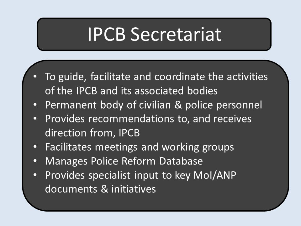 IPCB Secretariat To guide, facilitate and coordinate the activities of the IPCB and its associated bodies.