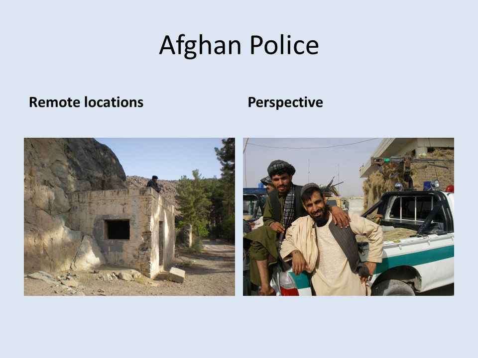 Afghan Police Remote locations Perspective