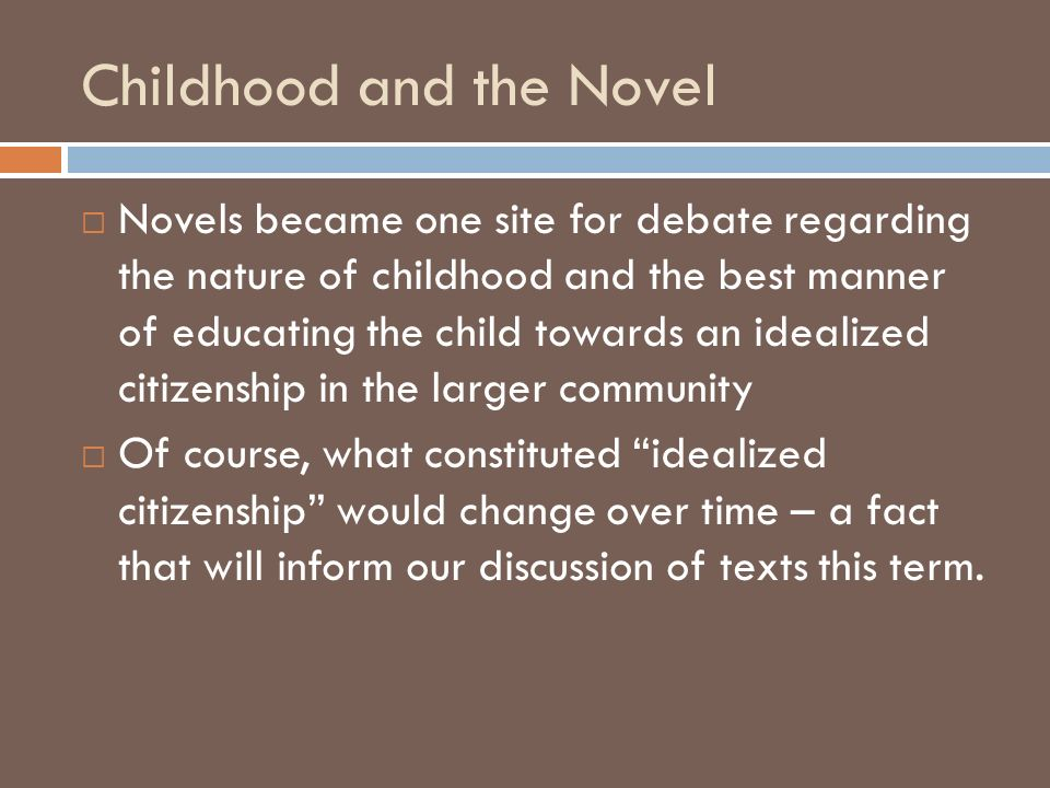 Childhood and the Novel