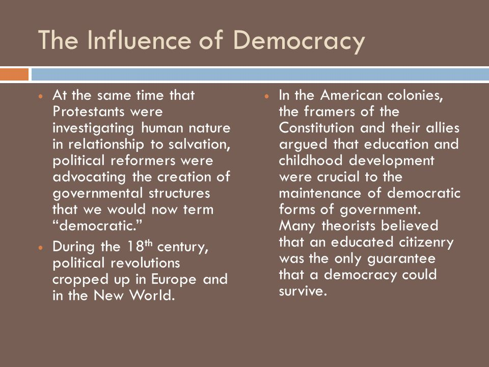 The Influence of Democracy